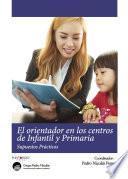 libro El Orientador En Los Centros De Infantil Y Primaria. Supuestos Prácticos