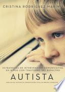 libro Estrategias De Intervención Comunicativa En Niños Con Trastorno Del Espectro Autista: Análisis Del Sistema De Comunicación Total De Benson Schaeffer
