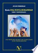 libro Hacia Una Nueva Humanidad Libre Y Responsable