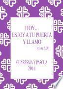 libro Hoy   Estoy A Tu Puerta Y Llamo : Cuaresma Y Pascua 2011
