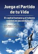 libro Juega El Partido De Tu Vida. El Capital Humano Y El Talento Residen En Las Emociones