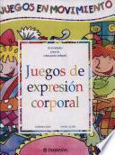 libro Juegos De Expresión Corporal