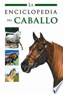 libro La Enciclopedia Del Caballo / Encyclopedia Of Horses