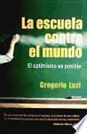 libro La Escuela Contra El Mundo