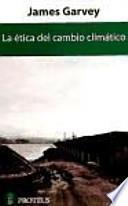 libro La ética Del Cambio Climático