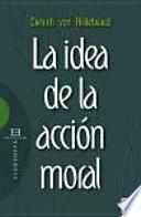 libro La Idea De La Acción Moral