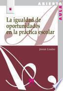 libro La Igualdad De Oportunidades En La Práctica Escolar