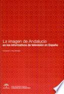 libro La Imagen De Andalucía En Los Informativos De Televisión En España