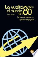 libro La Vuelta Al Mundo En 80 Días/le Tour Du Monde En Quatre Vingt Jours