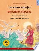 libro Los Cisnes Salvajes – Die Wilden Schwäne. Libro Bilingüe Ilustrado Adaptado De Un Cuento De Hadas De Hans Christian Andersen (español – Alemán)