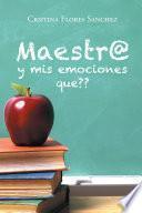 libro Maestr@ Y Mis Emociones Que??