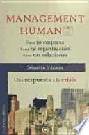 libro Management Humano : Sana Tu Empresa, Sana Tu Organización, Sana Tus Relaciones : Una Respuesta A La Crisis