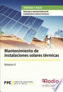 Mantenimiento De Instalaciones Solares Térmicas. Energía Y Agua