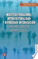 libro Multiculturalismo, Interculturalidad Y Diversidad En Educación