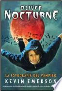 libro Oliver Nocturne: La Fotografia Del Vampiro