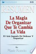 libro Resumen De La Magia De Organizar Que Te Cambia La Vida