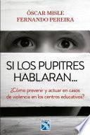 libro Si Los Pupitres Hablaran