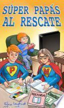 libro Súper Papás Al Rescate