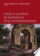 libro Viajes Y Cambios De Residencia En El Mundo Romano