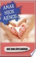 libro Amar Hijos Ajenos