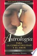 libro Astrologia Para La Compatibilidad Y El Amor/ Astrology For Compatibility And Love