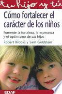 libro Cómo Fortalecer El Carácter De Los Niños