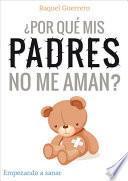 libro Por Qu Mis Padres No Me Aman?