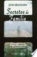 libro Secretos De Familia : El Camino Hacia La Autoaceptación Y El Reencuentro