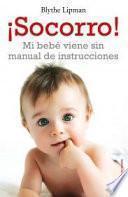 libro ¡socorro! Mi Bebé Viene Sin Manual De Instrucciones
