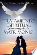 libro Tratamiento Espiritual Para Arreglar Tu Matrimonio