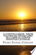 libro 45 Cuentos Clásicos Tercer Volumen Del Séptimo Libro De La Serie