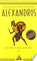 libro Alexandros: El Hijo Del Sueño
