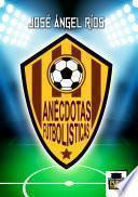 libro Anecdotas Futbolisticas