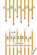 libro Atrapados En La Escuela: Cuentos Mexicanos Contemporaneos