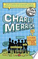 libro Charlie Merrick. Amigos, Enemigos Y La Copa Del Mundo