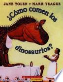 libro Como Comen Los Dinosaurios? / How Do Dinosaurs Eat Their Food?