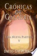 libro Crónicas De Galadria V   Una Nueva Partida