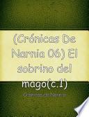 libro (crónicas De Narnia 06) El Sobrino Del Mago(c.1)