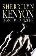 libro Desnuda La Noche (cazadores Oscuros 9)