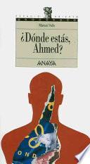 libro ¿dónde Estás, Ahmed?