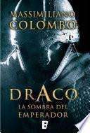 libro Draco. La Sombra Del Emperador