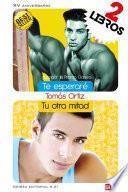 libro Duo Tomás Ortiz: Te Esperaré + Tu Otra Mitad