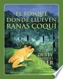 libro El Bosque Donde Llueven Ranas Coqui