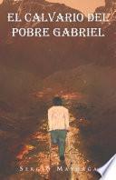 libro El Calvario Del Pobre Gabriel