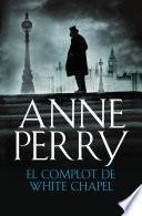 libro El Complot De Whitechapel (inspector Thomas Pitt 21)