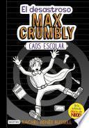 libro El Desastroso Max Crumbly. Caos Escolar