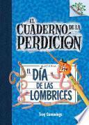 libro El Dia De Las Lombrices (el Cuaderno De La Perdicion #2): A Branches Book