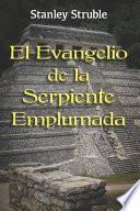 libro El Evangelio De La Serpiente Emplumada