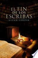libro El Fin De Los Escribas (la Biblioteca De Los Muertos 3)