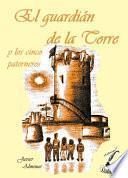 libro El Guardián De La Torre Y Los Cinco Paterneros.